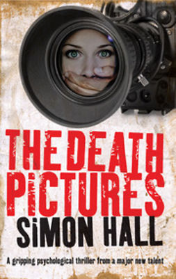 Hall, Simon - The Death Pictures, ebook