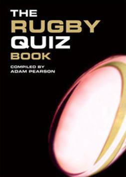 Pearson, Adam - The Rugby Quiz Book, e-kirja