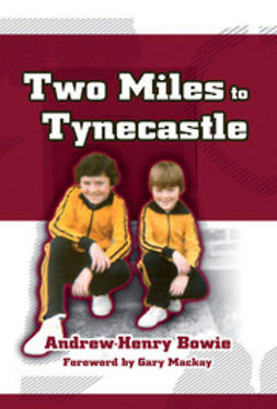 Bowie, Andrew-Henry - Two Miles to Tynecastle, ebook