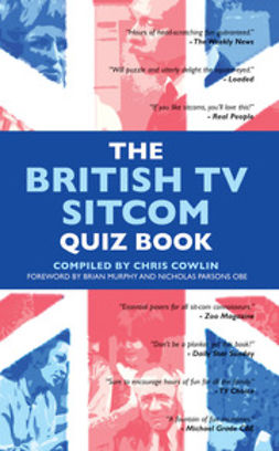 Cowlin, Chris - The British TV Sitcom Quiz Book, ebook