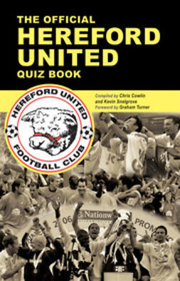 Cowlin, Chris - The Official Hereford United Quiz Book, ebook