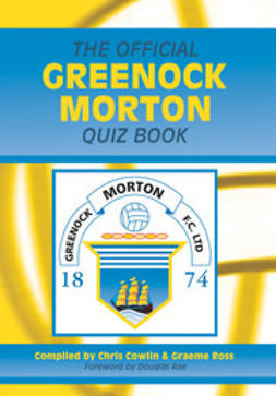 Cowlin, Chris - The Official Greenock Morton Quiz Book, e-bok