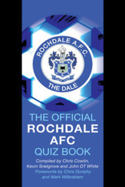 Cowlin, Chris - The Official Rochdale AFC Quiz Book, ebook