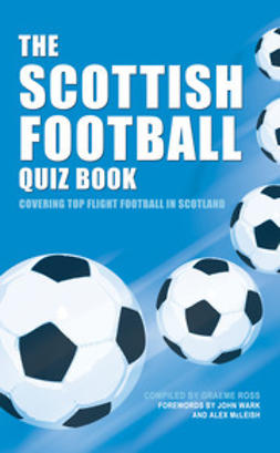 Ross, Graeme - The Scottish Football Quiz Book, ebook
