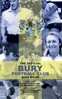 Cowlin, Chris - The Official Bury Football Club Quiz Book, ebook