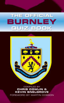 Cowlin, Chris - The Official Burnley Quiz Book, e-bok