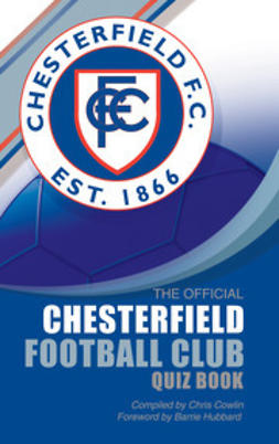 Cowlin, Chris - The Official Chesterfield Football Club Quiz Book, ebook