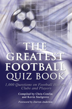 Cowlin, Chris - The Greatest Football Quiz Book, ebook