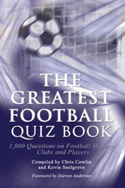 The Greatest Football Quiz Book