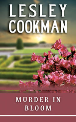 Cookman, Lesley - Murder in Bloom, e-bok