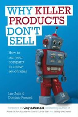 Gotts, Ian - Why Killer Products Don't Sell: How to run your company to a new set of rules, ebook