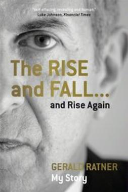 Ratner, Gerald - The Rise and Fall...and Rise Again, e-kirja