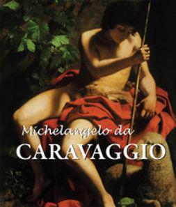 Patrizi, M.L. - Michelangelo da Caravaggio, e-bok