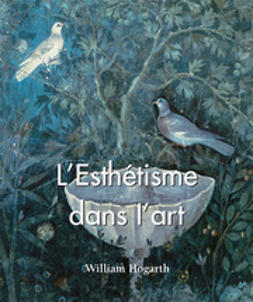 Hogarth, William - L'Esthétisme dans l'art, e-kirja