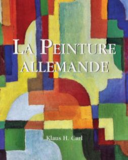 Carl, Klaus H. - La Peinture allemande, ebook