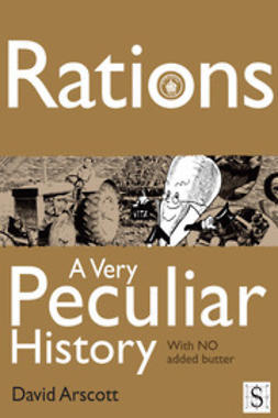 Arscott, David - Rations, A Very Peculiar History, ebook