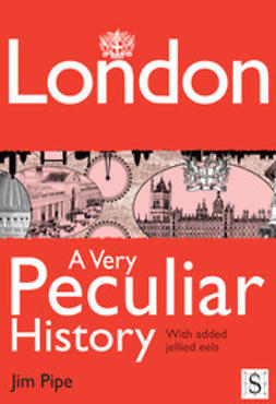 Pipe, Jim - London, A Very Peculiar History, e-kirja