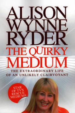 Wynne-Ryder, Alison - The Quirky Medium, ebook