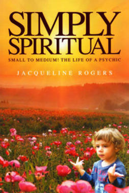 Rogers, Jacqueline - Simply Spiritual, ebook