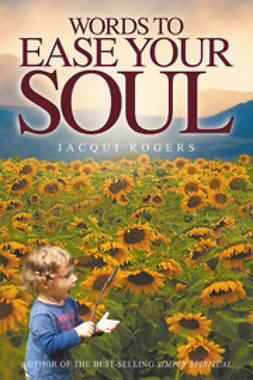 Rogers, Jacqui - Words to Ease your Soul, ebook