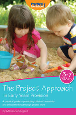 Sargent, Marianne - The Project Approach in Early Years Provision, e-kirja