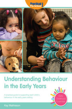 Mathieson, Kay - Understanding Behaviour in the Early Years, e-bok