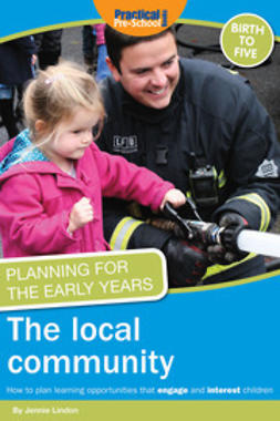 Lindon, Jennie - Planning for the Early Years: The Local Community, ebook