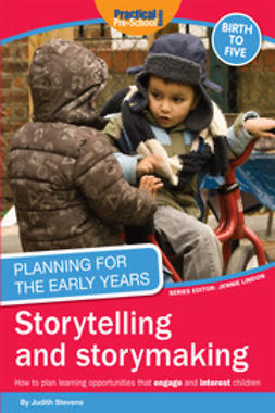Stevens, Judith - Planning for the Early Years: Storytelling and storymaking, e-kirja