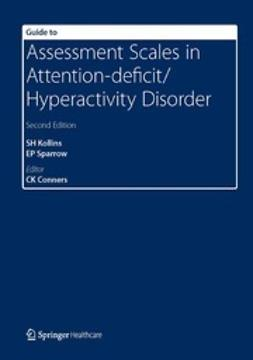 Conners, C. Keith - Guide to Assessment Scales in Attention-deficit/Hyperactivity Disorder, ebook