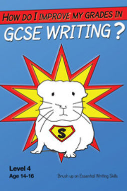 Jones, Sally - How Do I Improve My Grades In GCSE Writing?, ebook