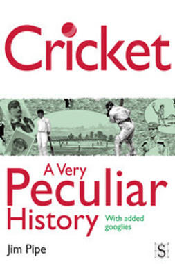 Pipe, Jim - Cricket, A Very Peculiar History, ebook