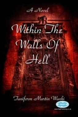 Wanki, Taniform Martin - Within the Walls of Hell, e-bok
