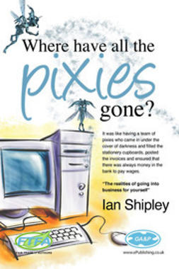 Shipley, Ian - Where have all the Pixies gone?, ebook
