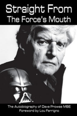 Prowse, David - Straight From The Force's Mouth, ebook