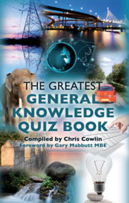 Cowlin, Chris - The Greatest General Knowledge Quiz Book, ebook