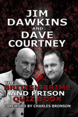Courtney, Dave - The British Crime and Prison Quiz Book, ebook