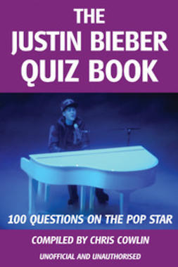 Cowlin, Chris - The Justin Bieber Quiz Book, ebook