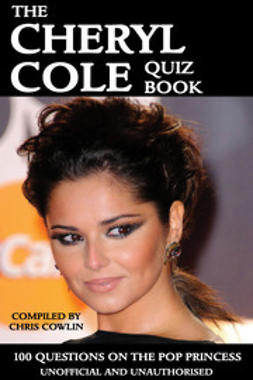 Cowlin, Chris - The Cheryl Cole Quiz Book, e-kirja
