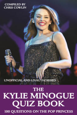 Cowlin, Chris - The Kylie Minogue Quiz Book, e-bok