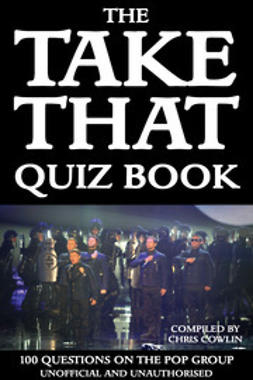 Cowlin, Chris - The Take That Quiz Book, e-kirja