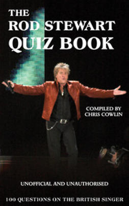 Cowlin, Chris - The Rod Stewart Quiz Book, ebook