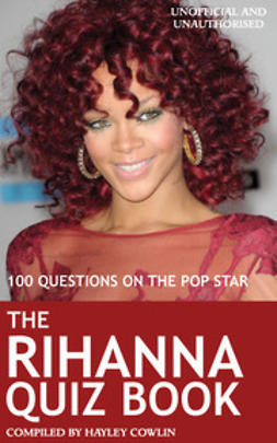 Cowlin, Hayley - The Rihanna Quiz Book, e-kirja