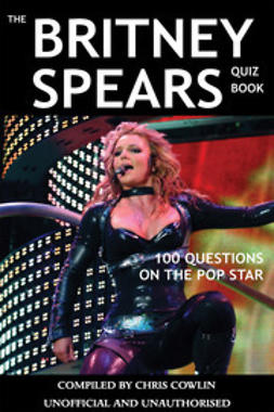 Cowlin, Chris - The Britney Spears Quiz Book, ebook