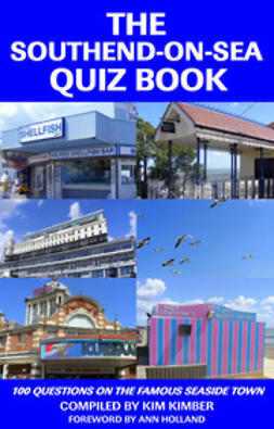 Kimber, Kim - The Southend-on-Sea Quiz Book, ebook