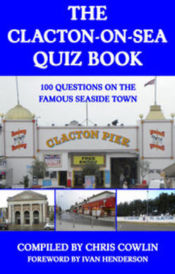 Cowlin, Chris - The Clacton-on-Sea Quiz Book, ebook