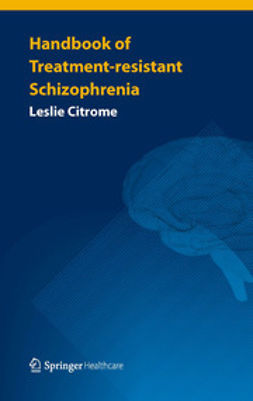 Citrome, Leslie - Handbook of Treatment-resistant Schizophrenia, ebook