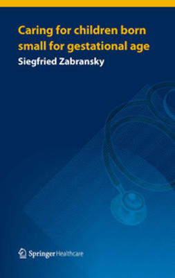 Zabransky, Siegfried - Caring for Children Born Small for Gestational Age, ebook