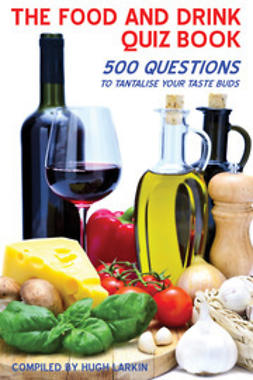 Larkin, Hugh - The Food and Drink Quiz Book, ebook