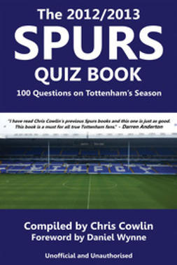 Cowlin, Chris - The 2012/2013 Spurs Quiz Book, e-bok