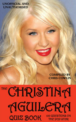 Cowlin, Chris - The Christina Aguilera Quiz Book, ebook